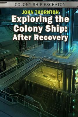 Exploring the Colony Ship