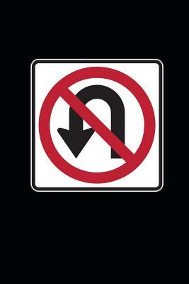 No U-Turn Sign Journal