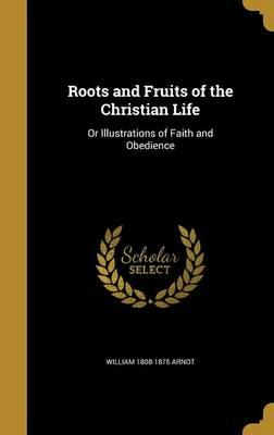 ROOTS & FRUITS OF THE CHRISTIA