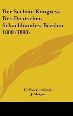 Der Sechste Kongress Des Deutschen Schachbundes, Breslau 1889