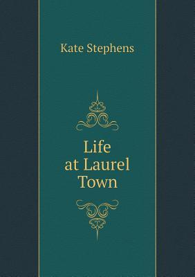 Life at Laurel Town
