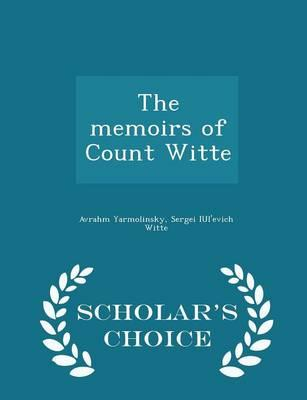 The Memoirs of Count Witte - Scholar's Choice Edition