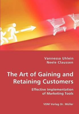 The Art of Gaining and Retaining Customers