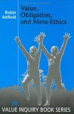 Value, Obligation, And Meta-ethics.