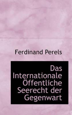 Das Internationale Ffentliche Seerecht Der Gegenwart