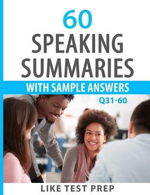 Speaking Summaries With Sample Answers Q31-60