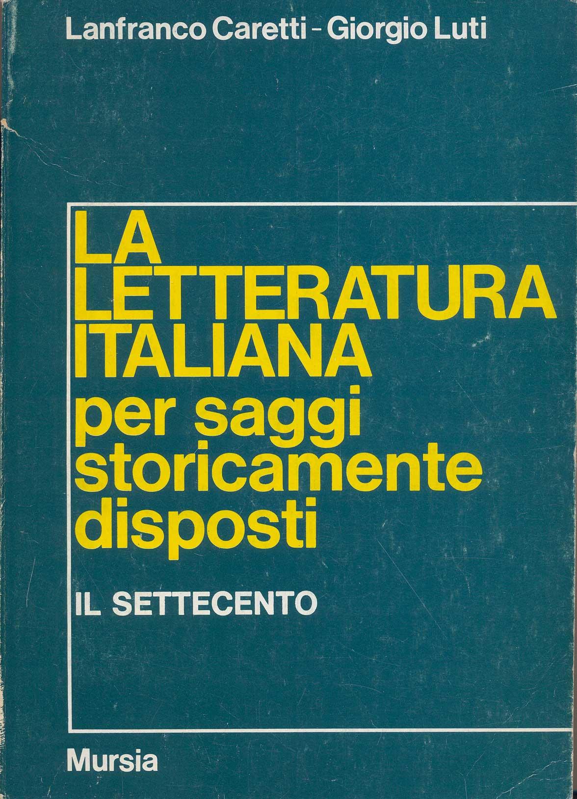 La letteratura italiana per saggi storicamente disposti. Vol. V