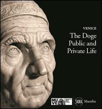 Il doge. Vita pubblica e privata. Ediz. inglese