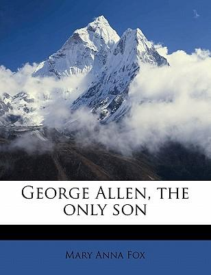 George Allen, the Only Son
