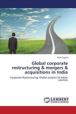 Global corporate restructuring & mergers & acquisitions in India