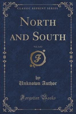 North and South, Vol. 2 of 2 (Classic Reprint)