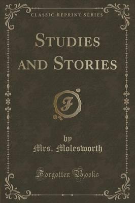 Studies and Stories (Classic Reprint)
