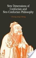 New dimensions of Confucian and Neo-Confucian philosophy