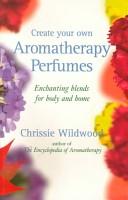 Create your own aromatherapy perfumes