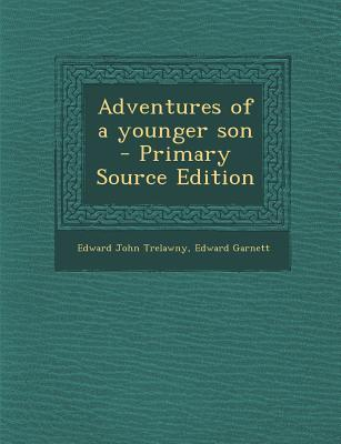 Adventures of a Younger Son - Primary Source Edition