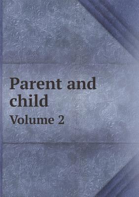 Parent and Child Volume 2