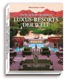 Die aussergewoehnlichsten Luxus-Resorts der Welt