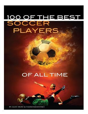 100 of the Best Soccer Players of All Time