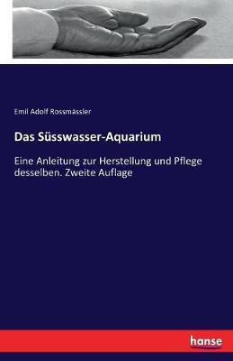 Das Süsswasser-Aquarium