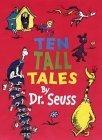 Ten Tall Tales by Dr.Seuss