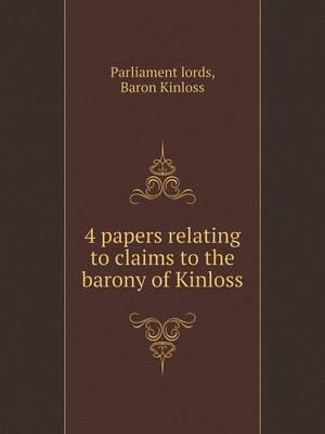 4 Papers Relating to Claims to the Barony of Kinloss