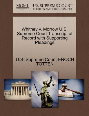 Whitney V. Morrow U.S. Supreme Court Transcript of Record with Supporting Pleadings