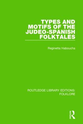 Types and Motifs of the Judeo-Spanish Folktales (RLE Folklore)