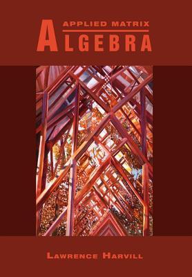 Applied Matrix Algebra