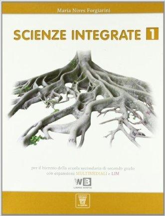 Scienze integrate. Con espansione online. Per le Scuole superiori