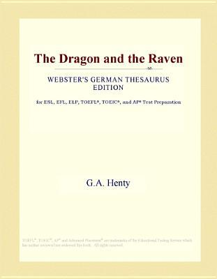 The Dragon and the Raven (Webster's German Thesaurus Edition)