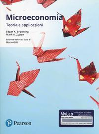 Microeconomia. Teoria e applicazioni. Ediz. mylab. Con eText. Con aggiornamento online
