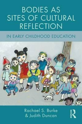 Bodies as Sites of Cultural Reflection in Early Childhood Education