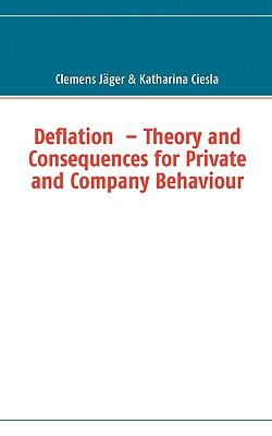 Deflation  - Theory and Consequences for Private and Company Behaviour