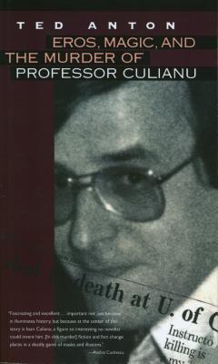 Eros, Magic, & The Murder of Professor Culianu