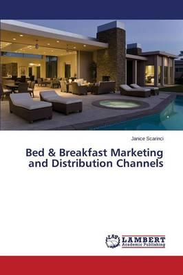Bed & Breakfast Marketing and Distribution Channels