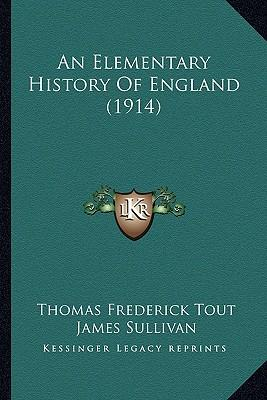 An Elementary History of England (1914) an Elementary History of England (1914)