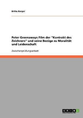 """Peter Greenaways Film der """"Kontrakt des Zeichners"""" und seine Bezüge zu Moralität und Leidenschaft"""