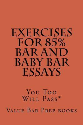 Exercises for 85% Bar and Baby Bar Essays