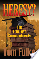 Heresy? the Five Lost Commandments