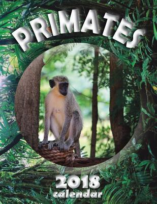 Primates 2018 Calendar (UK Edition)