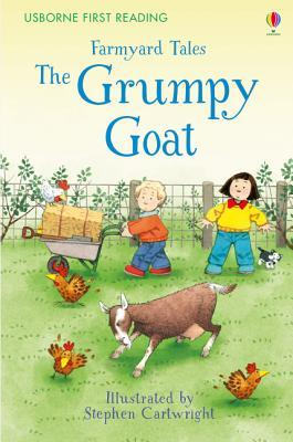 Farmyard Tales The Grumpy Goat (First Reading Level 2)