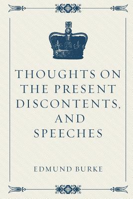 Thoughts on the Present Discontents, and Speeches