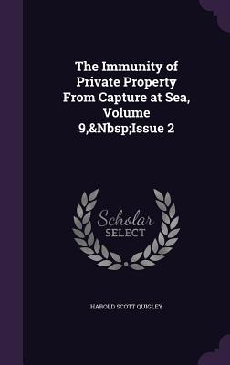 The Immunity of Private Property from Capture at Sea, Volume 9, Issue 2