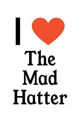 I Love The Mad Hatter