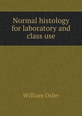 Normal Histology for Laboratory and Class Use