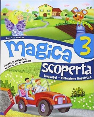 Magica scoperta. Per la Scuola elementare. Con e-book. Con espansione online