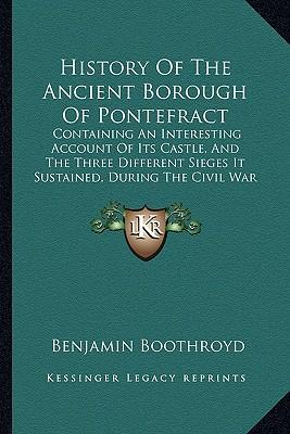 History of the Ancient Borough of Pontefract