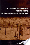 The Tomb of the Unknown Soldier, Modern Mourning, and the Reinvention of the Mystical Body