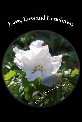Love, Loss and Loneliness