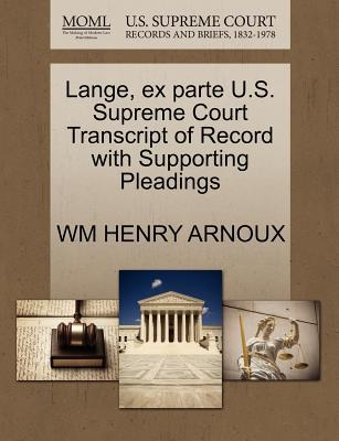 Lange, Ex Parte U.S. Supreme Court Transcript of Record with Supporting Pleadings